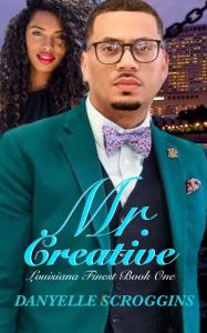 Mr. Creative by Danyelle Scroggins