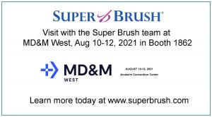 Visit with Super Brush at MDM West 2021 in Booth 1862
