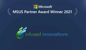 Infused Innovations Wins 2021 Microsoft US Partner Award for Modern Work & Security