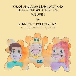Chloe and Josh Learn Grit and Resilience with Grit Gal: Volume 1