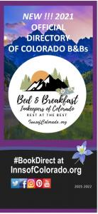 Bed & Breakfast Innkeepers of Colorado just released the 2021 print directory featuring B&Bs across the state of Colorado