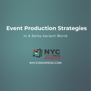 Event Production Strategies in the Delta Variant World