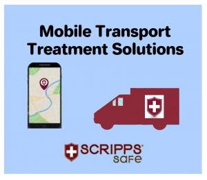 Scripps Safe Mobile Transport Treatment Solutions for Mental Health and Addiction Practitioners