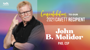 Headshot image of John B Molidor, Phd, CSP with text that reads congratulations to our 2021 cavett recipient John Molidor