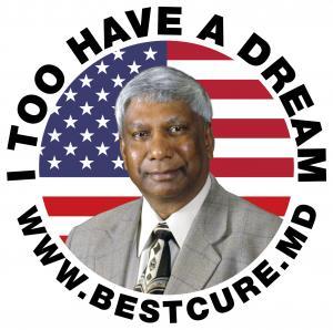 """I Too Have A Dream"" — Krishnan Suthanthiran, President & Founder, TeamBest Global Companies & Best Cure Foundation — www.bestcure.md"