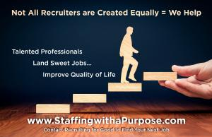 Not all recruiters are created equal some of us work for GOOD. Let Recruiting for Good represent and help you land a job to use your talent for good. #landsweetjob #makepositiveimpact www.StaffingwithaPurpose.com