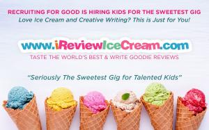 Recruiting for Good creates Seriously The Sweetest Gig for Talented Kids...iReview Ice Cream #ireviewicecream #thesweetestgigs #talentedkids www.iReviewIceCream.com