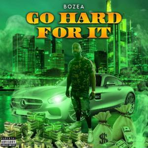 BOZEA - Go Hard For It