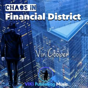 Chaos in Financial District by Vin Cooper