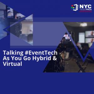 Talking EventTech As You Go Hybrid or Virtual