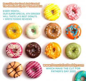 The Sweetest Gig for Boys to Taste and Write Reviews of LA's Best Donuts #donutsfordaddy #thesweetestgigs #recruitingforgood www.DonutsforDaddy.com