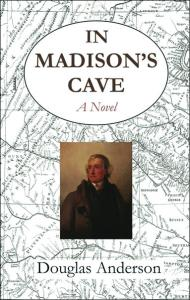 Book cover for In Madison's Cave, showing map background and portrait of Jefferson in old age.