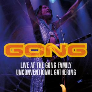 Gong - Live at the Gong Family Unconventional Gathering CD Cover