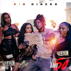 """ArtRevSol & Trapp on Demand Ent. Presents Din Dinero   """"Left Hand 50""""   Music Service"""