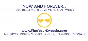Recruiting for Good is launching a personal and meaningful service helping talented professionals find their one sweet love #findyoursweetie #meaningfulservice #recruitingforgood www.FindYourSweetie.com