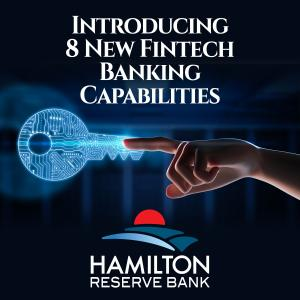Hamilton Reserve Bank Demonstrates Eight New Fintech Banking Capabilities
