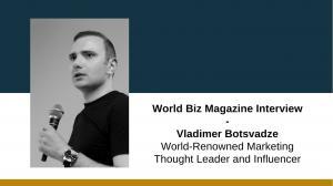 Vladimer Botsvadze Interview In World Biz Magazine