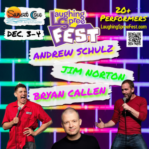 Andrew Schulz, Jim Norton, Bryan Callen are all performing at Laughing Spree Fest 2021
