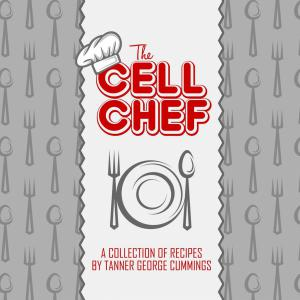 From Inmate, to Author, View Tanner George Cummings The Cell Chef Cookbook
