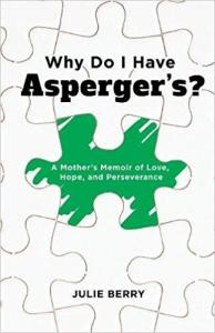 Why Do I Have Asperger's? A Mother's Memoir