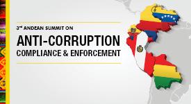 Andean Summit on Anti-Corruption Compliance & Enforcement