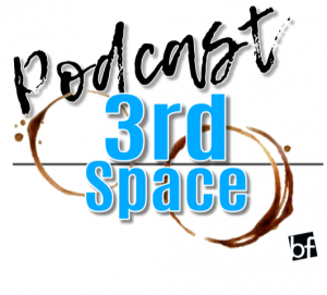 New Podcast - 3rd Space!