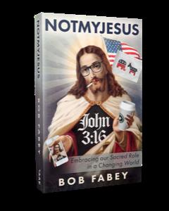 NOTMYJESUS by Bob Fabey