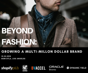 Beyond Fashion: Building a Multi-Million Dollar Brand: Shopify Plus Technology Partner, VL OMNI announces a Shopify Plus Merchant event for high-growth fashion and lifestyle brands in Los Angeles