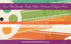 Join Women Party in Maui to Enjoy the Island's Best Cinematic and Culinary Experience