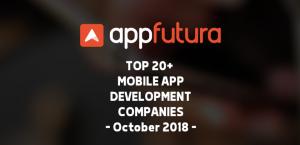 AppFutura's Top 20+ Mobile App Development Companies - October 2018