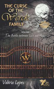 """Book Cover """"The Curse of the Werck Family, volume 1: The Battle Between Love and Hate"""""""