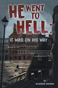He Went to Hell: It Was on His Way