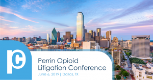 Perrin Conferences will host its second annual Opioid Litigation Conference  on June 6, 2019 in Dallas, TX.