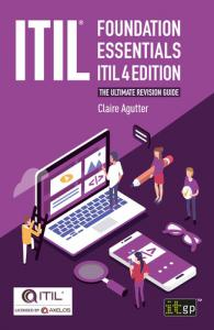 ITIL® Foundation Essentials – ITIL 4 Edition – The ultimate revision guide