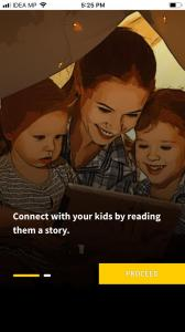 "A screenshot of a phone. Inside the phone, a photo is shown with a woman reading to two children. The text in the screenshot reads ""Connect with your kids by reading them a story"" and there is a yellow box underneath it titled ""Proceed"""