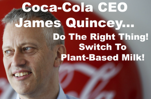 Protesters will ask the CEO of Coca-Cola to switch to plant-based milks!
