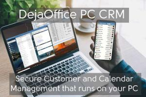 Use DejaOffice PC CRM on your Windows 7, 8 or 10 computer.
