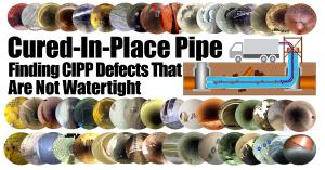 Widespread Use of Cured-In-Place Pipe (CIPP) for Trenchless Rehabilitation Results in Increase Demand for Early Warning QA/QC of Leaks, Pinholes, and Liner Permeability