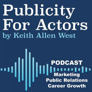 Podcast - Publicity For Actors