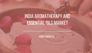India Aromatherapy and Essential Oils Market report