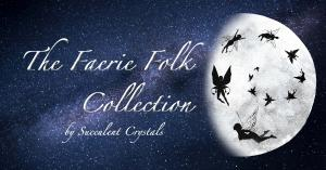 "A starry background with the silhouettes of fairies flying into the moon, with the words, ""The Faerie Folk Collection by Succulent Crystals."""