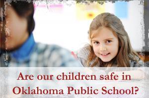 Are children safe in Oklahoma Public Schools?