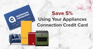 Appliances Connection 2019 Fall into Savings Event: Save 5% Using the Appliances Connection Credit Card