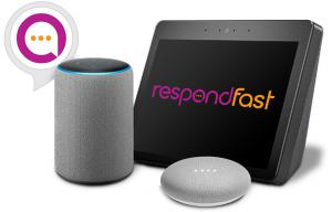 Respond Fast is easily enabled on a variety of smart assistant devices.