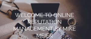 Blog of Mike Meier, Online Reputation Management